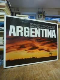 Argentina - lands and people of America / Argentina - hommes et terres d'Amérique,