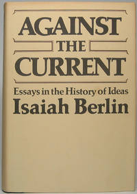 image of Against the Current: Essays in the History of Ideas