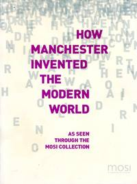 image of How Manchester Invented the Modern World