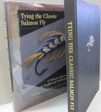 Tying the Classic Salmon Fly; A Modern Approach to Traditional Techniques