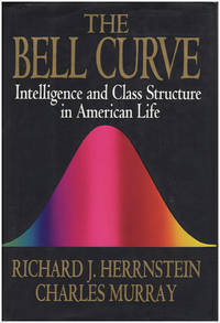 The Bell Curve: Intelligence and Class Structure in American Life by  Richard Herrnstein - Hardcover - 1994 - from Diatrope Books and Biblio.com