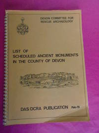 LIST OF SCHEDULED ANCIENT MONUMENTS IN THE COUNTY OF DEVON