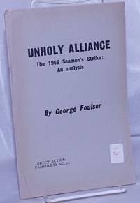 image of Unholy alliance; the 1966 seamen's strike: an analysis