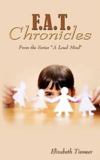 F.A.T. Chronicles From the Series A Loud Mind