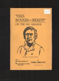 """""""Old Rought and Ready"""" on the Rio Grande Revised Edition"""