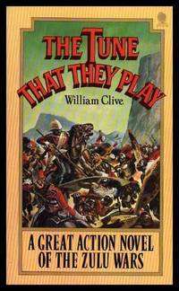 THE TUNE THAT THEY PLAY - A Novel of the Zulu Wars