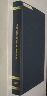 Astronomical Almanac For The Year 1991: Data For Astronomy, Space Sciences, Geodesy, Surveying, Navigation And Other Applications by Nautical Almanac Office - Hardcover - 1990 - from The-Yoders and Biblio.com