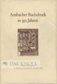 ANSBACHER BUCHDRUCK IN 350 JAHREN. 1604 BIS ZUR GEGENWART