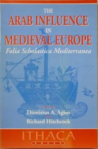 The Arab Influence in Medieval Europe : Folia Scholastica Mediterranea.