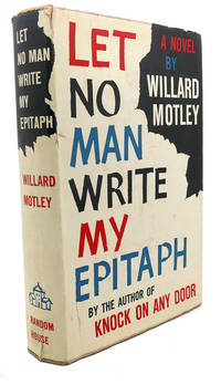 LET NO MAN WRITE MY EPITAPH by Willard Motley  - First Edition; First Printing  - 1958  - from Rare Book Cellar (SKU: 95540)