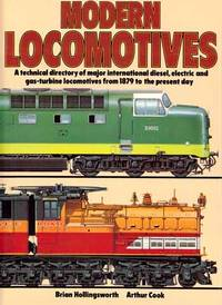 The Illustrated Encyclopedia of the World's Modern Locomotives: A technical directory of major international diesel, electric and gas-turbine locomotives from 1879 to the present day