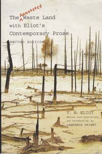 The Annotated Waste Land with Eliot?s Contemporary Prose  Second Edition
