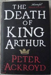 The Death of King Arthur (Signed) Retelling of Thomas Malory's Le Morte d'Arthur