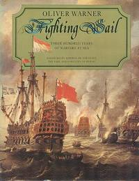 Fighting Sail : Three Hundred Years of Warfare at Sea