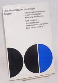 Der deutsche Idealismus in der existentiellen Kategorie des Humors: eine Studie zu Jens Baggesens ideolinguistisch orientiertem Epos Adam und Eva