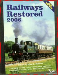 Railways Restored 2006 by Alan C. Butcher - Paperback - 2006 - from BookLovers of Bath (SKU: 171626)