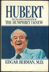 HUBERT The Triumph and Tragedy of the Humphrey I Knew