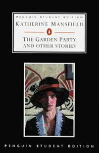 image of The Garden Party And Other Stories: Stories Finished And Unfinished (Penguin Student Editions)