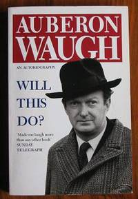 Will This Do?  The First Fifty Years of Auberon Waugh