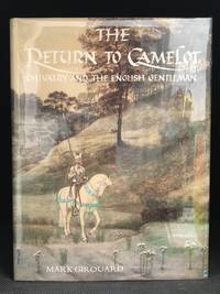 The Return to Camelot; Chivalry and the English Gentleman