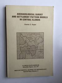 Archaeological Survey and Settlement Pattern Models in Central Illinois Midcontinental Journal of Archaeology Special paper ; No. 2