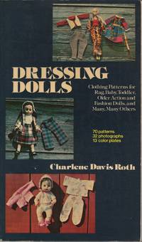 Dressing Dolls by  Charlene Davis Roth - Paperback - from Mayflower Needlework Books and Biblio.com