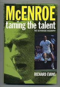 McEnroe: Taming the Talent by  Richard EVANS - First Edition - 1990 - from Between the Covers- Rare Books, Inc. ABAA (SKU: 103665)