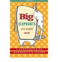 Big Elephants Are Useful: A Compendium of Mnemonics & Idioms