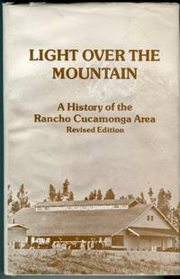 image of Light Over the Mountains: A History of the Cucamonga Area (California)