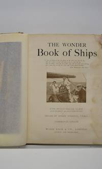 The wonder Book of Ships. With twelve colour plates and nearly 300 illustrations.