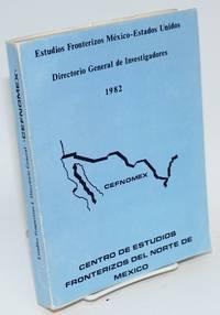 Estudios fronterizos Mexico-Estados Unidos; directorio de investigadores
