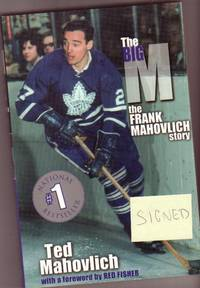 The Big M : The Frank Mahovlich Story  -(SIGNED by Frank Mahovlich & Ted Mahovlich)-