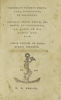 [Opera] Cornelius Tacitus exacta cura recognitus et emendatus: copiosus index rerum, locorum, et personarum, de quibus in his libris agitur; vario lectio, in calce operis impressa
