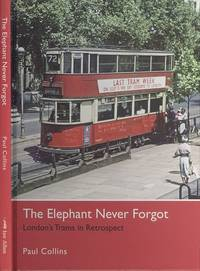 The Elephant Never Forgot: London's Trams in Retrospect