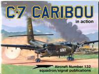 C-7 Caribou in Action (Aircraft No. 132) by  Joe (illus)  Tom (color)/Sewell - Paperback - - - 1993 - from Barbarossa Books Ltd. (SKU: 70241)