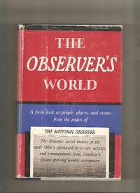 The Observer's World: A Fresh Look at People, Places, and Events from the Pages of The...