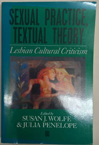 Sexual Practice, Textual Theory: Lesbian Cultural Criticism