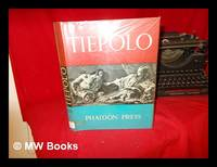 G. B. Tiepolo: his life and work, etc. [Translated from the Italian by Peter and Linda Murray....