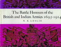 THE BATTLE HONOURS OF THE BRITISH AND  INDIAN ARMIES 1695- 1914