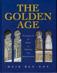 image of Golden Age: Synagogues of Spain in History and Architecture