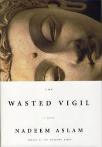 The Wasted Vigil: A Novel.