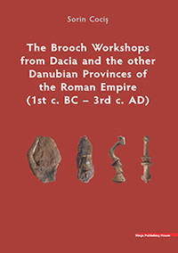 THE BROOCH WORKSHOPS FROM DACIA AND THE OTHER DANUBIAN PROVINCES OF THE ROMAN EMPIRE (1st c. BC...