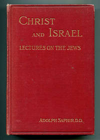 Christ and Israel: Lectures and Addresses on the Jews