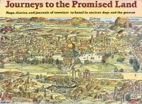 Journeys to the Promised Land The Land of Israel:  Ancient Maps, Prints  and Travelogues Through the Centuries