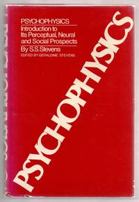Psychophysics: Introduction to Its Perceptual, Neural and Social Prospects by  Geraldine (ed.)  S. S.; STEVENS - Hardcover - 1975 - from Attic Books (SKU: 113949)