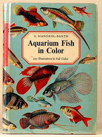 AQUARIUM FISH IN COLOR by  G Mandahl-Barth - First American Edition - 1959 - from Gravelly Run Antiquarians (SKU: 28867)