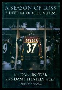 A SEASON OF LOSS - A Lifetime of Forgiveness - The Dan Snyder and Dany Heatley Story