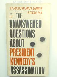 The Unanswered Questions About President Kennedy's Assassination