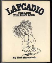 LAFCADIO THE LION WHO SHOT BACK. by Silverstein, Shel