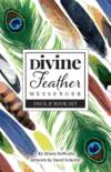Divine Feather Messenger: Deck & Book Set by  Alison Denicola - 2019 - from Lifeways Books & Gifts and Biblio.com
